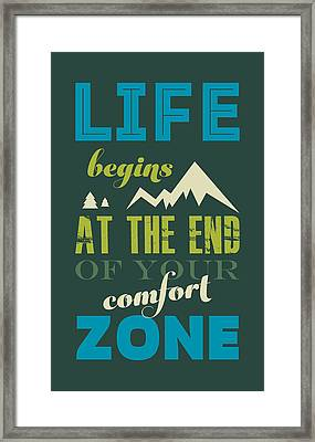 Life Begins At The End Of Your Comfort Zone. Framed Print by Stoian Hitrov