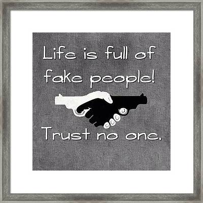 Life Full Fake People Trust No Photograph By The God Father