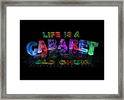 Life Is A Cabaret Old Chum. Framed Print by Jill Bonner