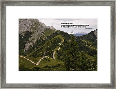 Life Is A Journey Through Valleys And Over Mountains Through Canyons And Over Cliffs Framed Print