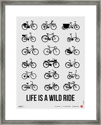 Life Is A Wild Ride Poster 1 Framed Print by Naxart Studio