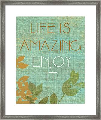 Life Is Amazing Framed Print by Marilu Windvand