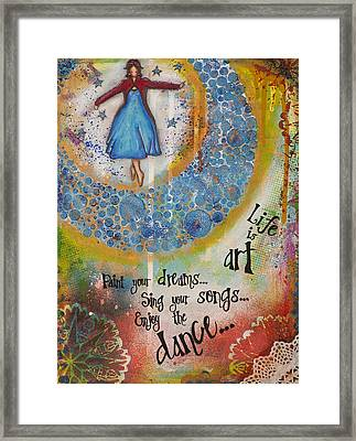 Life Is Art. Paint Your Dreams. Sing Your Songs. Enjoy The Dance. - Colorful Collage Painting Framed Print