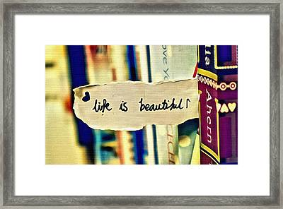 Life Is Beautiful Framed Print by Florian Rodarte