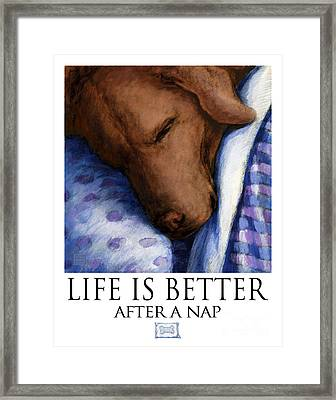 Life Is Better After A Nap - Chocolate Labrador Retriever Sleeping Framed Print by Kathleen Harte Gilsenan