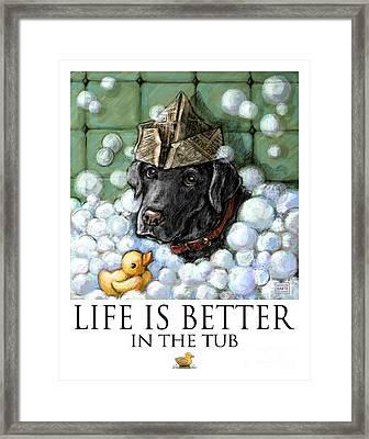 Life Is Better In The Tub Black Labrador Retriever Framed Print