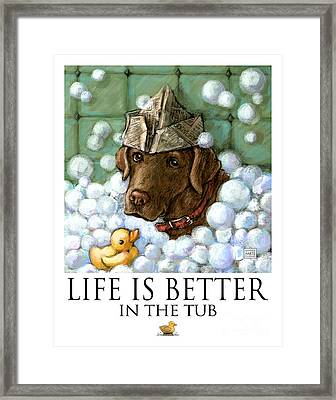Life Is Better In The Tub Chocolate Lab Framed Print by Kathleen Harte Gilsenan