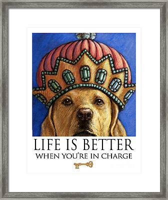 Life Is Better When You're In Charge - Yellow Lab Queen Wearing Crown Framed Print