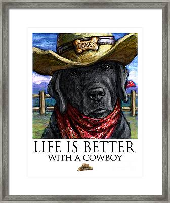 Life Is Better With A Cowboy Black Labrador Retreiver Framed Print