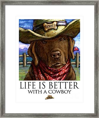 Life Is Better With A Cowboy Chocolate Lab Framed Print