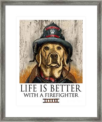 Life Is Better With A Firefighter Yellow Labrador Retriever Framed Print by Kathleen Harte Gilsenan