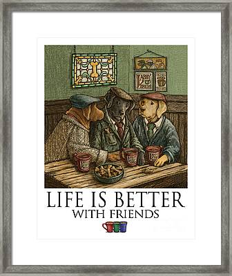 Life Is Better With Friends Labrador Retrievers Framed Print by Kathleen Harte Gilsenan