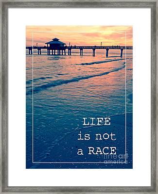 Life Is Not A Race Framed Print by Edward Fielding