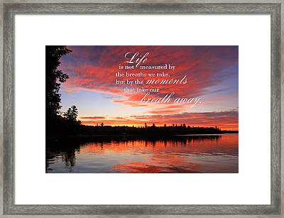 Life Is Not Measured By The Breaths We Take Framed Print