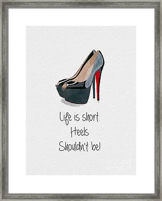Life Is Short Framed Print by Rebecca Jenkins