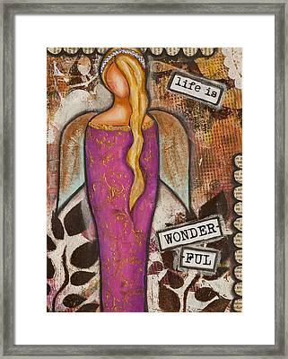 Life Is Wonderful Inspirational Mixed Media Folk Art Framed Print