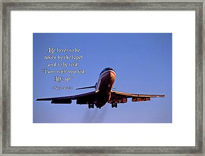 Life Loves To Be Taken By The Lapel Framed Print