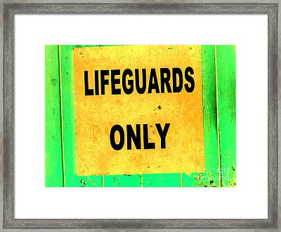 Lifeguards Only Framed Print by Ed Weidman