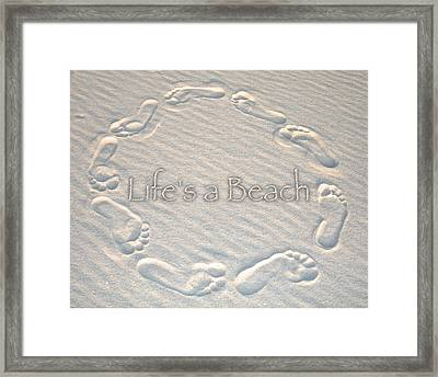 Lifes A Beach With Text Framed Print by Charlie and Norma Brock