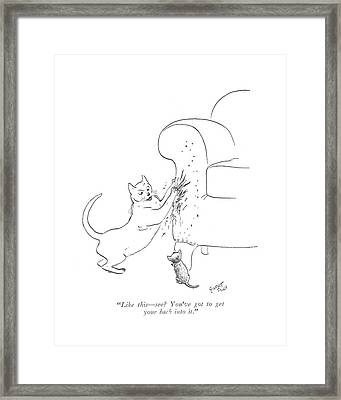 Like This - See? You've Got To Get Your Back Framed Print