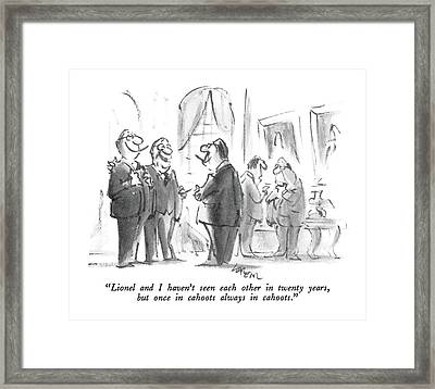 Lionel And I Haven't Seen Each Other In Twenty Framed Print by Lee Lorenz