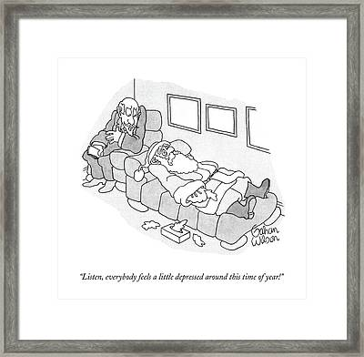 Listen, Everybody Feels A Little Depressed Framed Print by Gahan Wilson