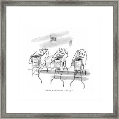 Listen, I Wasn't Born Yesterday! Framed Print by Leonard Dove