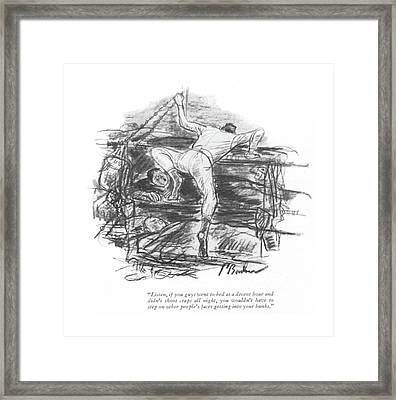 Listen, If You Guys Went To Bed At A Decent Hour Framed Print by Perry Barlow