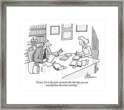 Listen. It's At The Quiet Moments Like This That Framed Print by Leo Cullum