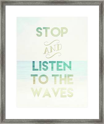 Listen To The Waves Framed Print by Tara Moss