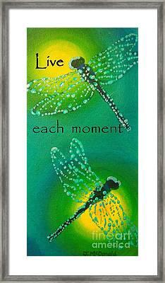 Live Each Moment Framed Print