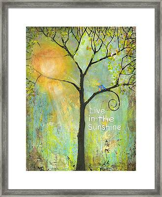 Live In The Sunshine Framed Print by Blenda Studio