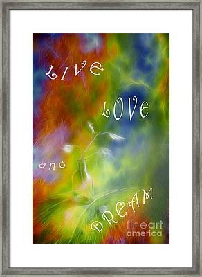 Live Love And Dream Framed Print