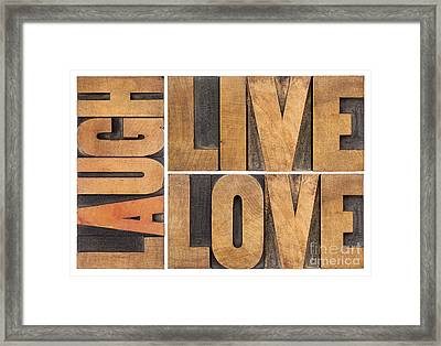 Live Love And Laugh In Wood Type Framed Print