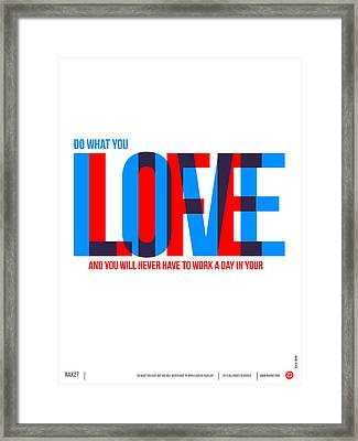 Live Love Poster Framed Print by Naxart Studio