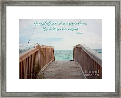 Live The Life You Have Imagined Framed Print by Kay Pickens