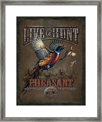 Live To Hunt Pheasants Framed Print by JQ Licensing
