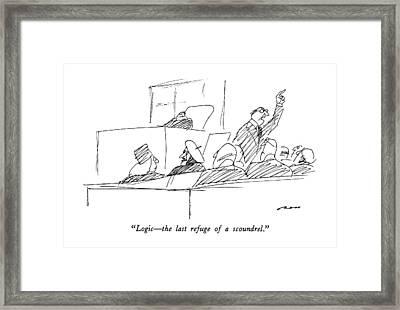 Logic - The Last Refuge Of A Scoundrel Framed Print