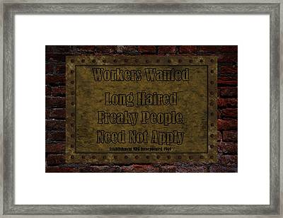Long Haired Freaky People Need Not Apply Framed Print
