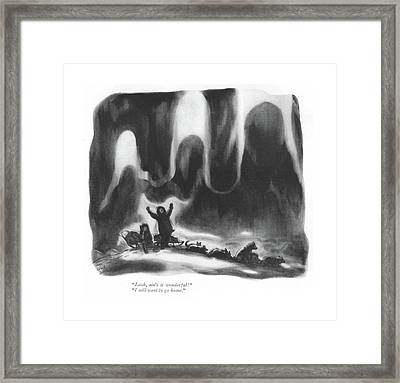 Look, Ain't It Wonderful! I Still Want To Go Home Framed Print