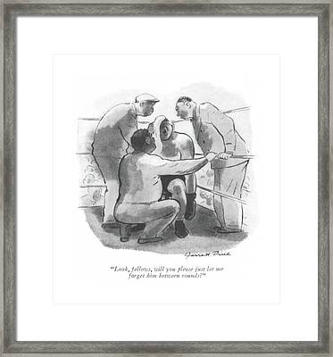 Look, Fellows, Will You Please Just Let Me Forget Framed Print by Garrett Price