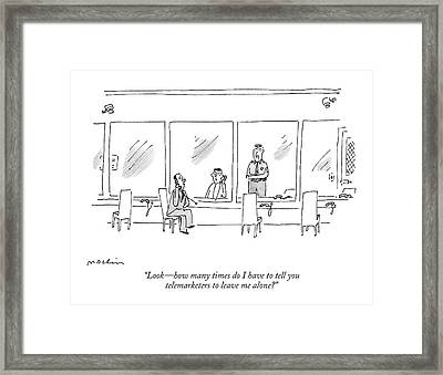 Look - How Many Times Do I Have To Tell Framed Print