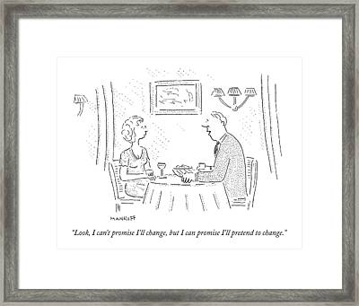Look, I Can't Promise I'll Change, But Framed Print