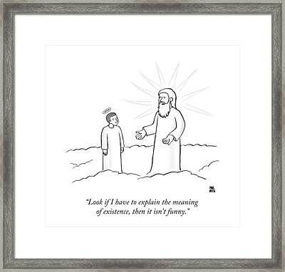 Look If I Have To Explain The Meaning Framed Print