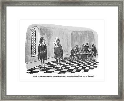Look, If You Can't Stand The Byzantine Intrigue Framed Print by Warren Miller