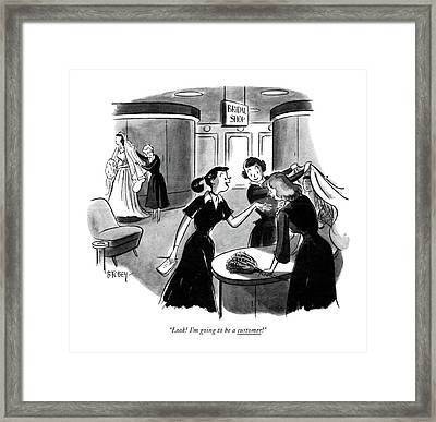 Look! I'm Going To Be A Customer! Framed Print by Barney Tobey