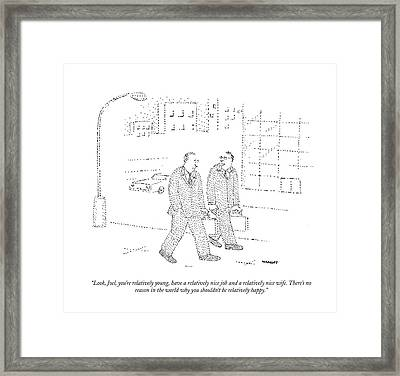 Look, Joel, You're Relatively Young Framed Print by Robert Mankoff
