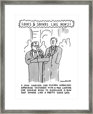 Looks & Sounds Like News! Framed Print by Michael Crawford
