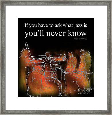 Louis Armstrong Quote Framed Print by Pablo Franchi