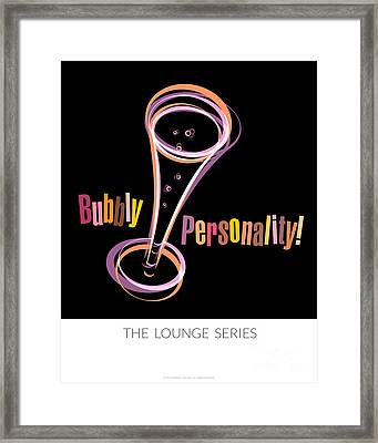 Lounge Series - Bubbly Personality Framed Print by Mary Machare